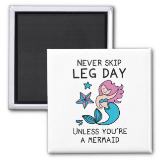 Never Skip Leg Day Unless You're A Mermaid Magnet