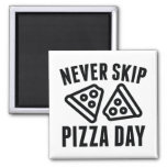 Never Skip Pizza Day 2 Inch Square Magnet