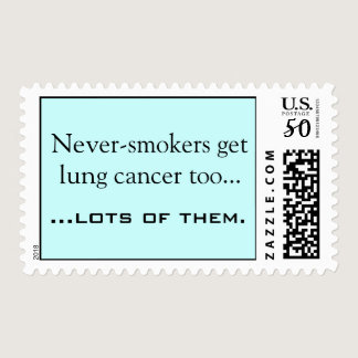Never-smokers get lung cancer too..., ...lots o... postage