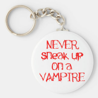 Never Sneak Up on a Vampire Basic Round Button Keychain