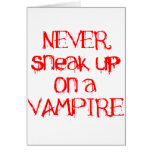 Never Sneak Up on a Vampire Greeting Card