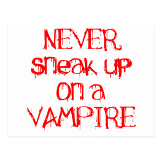 Never Sneak Up on a Vampire Postcard