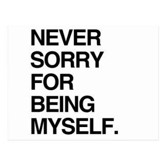 NEVER SORRY FOR BEING MYSELF POSTCARD