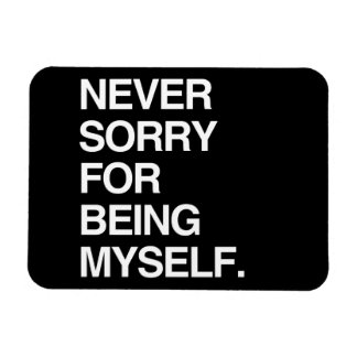 NEVER SORRY FOR BEING MYSELF MAGNETS