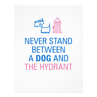 Never stand between a dog and the hydrant. flyer
