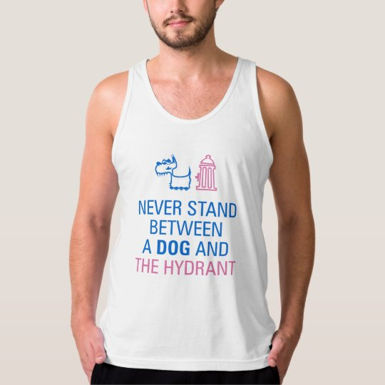 Never stand between a dog and the hydrant. tank top