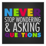 Never Stop Asking Questions Chalkboard Poster