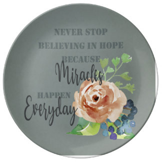 NEVER STOP BELIEVING IN HOPE MIRACLES EVERYDAY DINNER PLATE