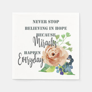 NEVER STOP BELIEVING IN HOPE MIRACLES EVERYDAY NAPKIN