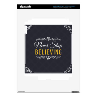 Never Stop Believing Inspirational Design Decals For iPad 3
