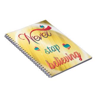 Never stop believing notebook