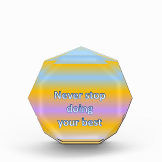 Never stop  doing  your best award