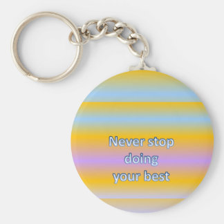 Never stop  doing  your best keychain