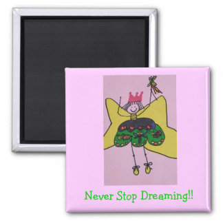 Never Stop Dreaming magnet !!