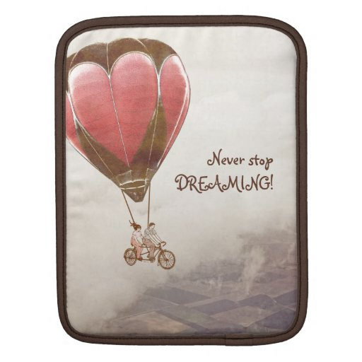 Never Stop Dreaming Sleeve For iPads