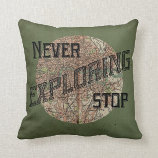 Never Stop Exploring Pillow