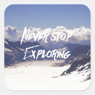 Never Stop Exploring Square Sticker