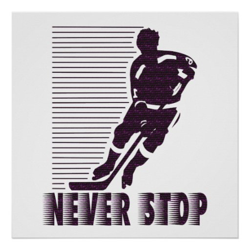 Never Stop: Hockey Poster