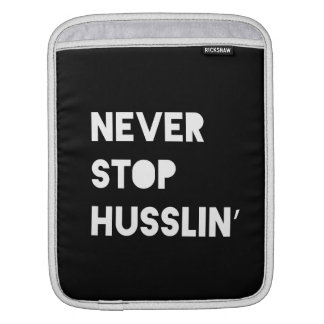 Never Stop Husslin Inspirational Quote Black White Sleeve For iPads