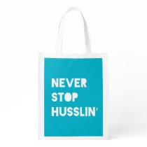 Never Stop Husslin Inspirational Quote Blue Bag