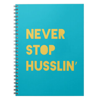 Never Stop Husslin Inspiring Quotes Aqua Yellow Notebook