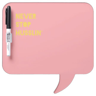 Never Stop Husslin Inspiring Quotes Pink Yellow Dry Erase Board