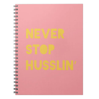 Never Stop Husslin Inspiring Quotes Pink Yellow Notebook