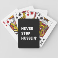 Never Stop Husslin Motivational Quote Black White Card Decks