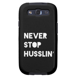 Never Stop Husslin Motivational Quote Black White Samsung Galaxy SIII Cases