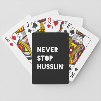 Never Stop Husslin Motivational Quote Black White Playing Cards