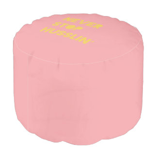 Never Stop Husslin Motivational Quote Pink Yellow Round Pouf