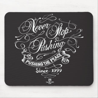 Never Stop Pushing Mouse Pad