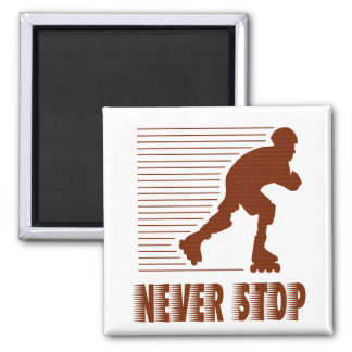 Never Stop: Rollerblading 2 Inch Square Magnet
