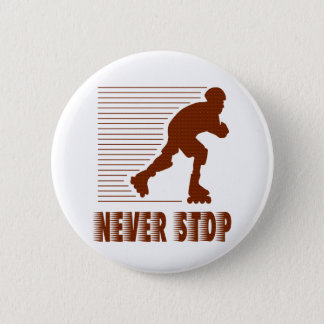 Never Stop: Rollerblading Button