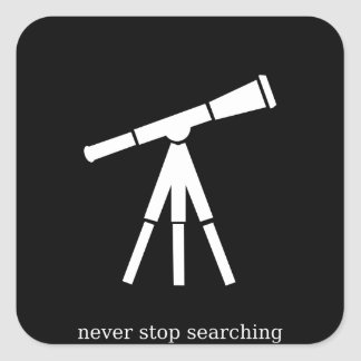 Never Stop Searching Telescope Square Sticker