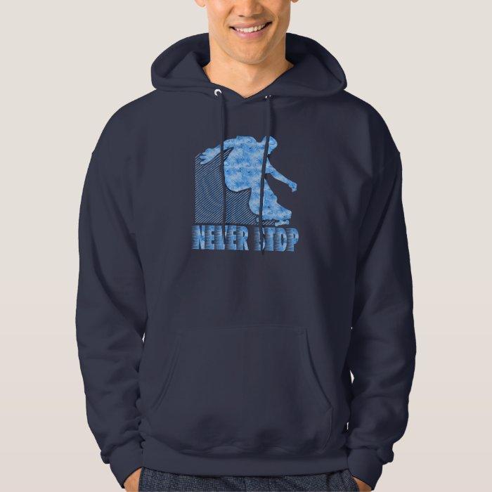 Never Stop: Skateboarding Hoodie