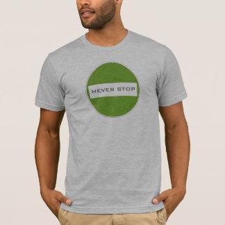NEVER STOP T-Shirt