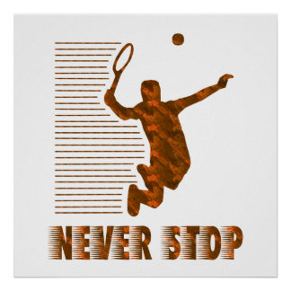 Never Stop: Tennis Poster