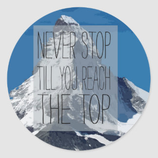 Never Stop Till You Reach The Top Mountain Classic Round Sticker