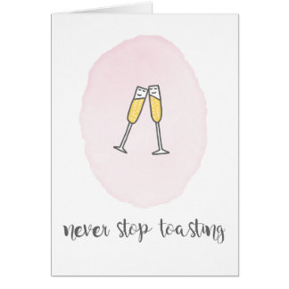 Never Stop Toasting Card