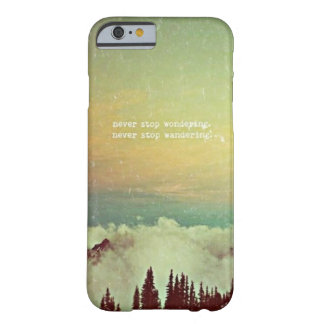 Never Stop Wandering Barely There iPhone 6 Case