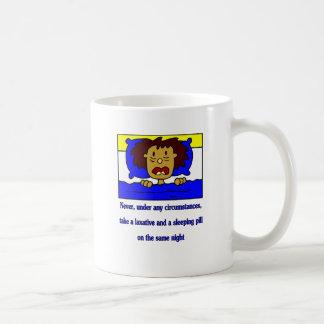 Never take a sleeping pill and a laxative together coffee mug