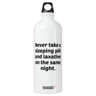 Never Take A Sleeping Pill And Laxative On The Sam SIGG Traveler 1.0L Water Bottle