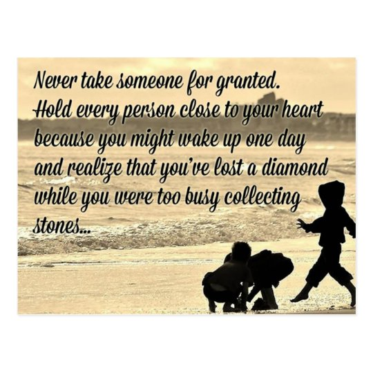 Dnr Take Anyone For Granted Quotes: Never Take Someone For Granted Quote Postcard