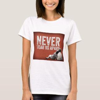 Never tear us apart T-Shirt
