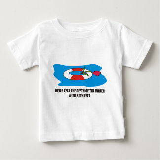 Never test the depth of the water with both feet tee shirt