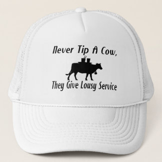 Never Tip A Cow Trucker Hat