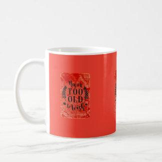 never to old to wish mug