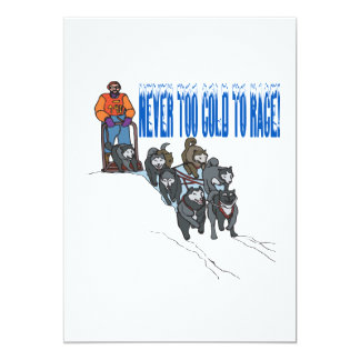 """Never Too Cold To Race 2 5"""" X 7"""" Invitation Card"""