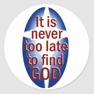 Never Too Late Classic Round Sticker